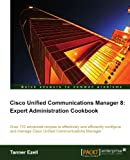 51yyyXhKqqL. SL160  Top 5 Books of Cisco Certification for April 6th 2012  Featuring :#3: Cisco Unified Communications Manager 8: Expert Administration Cookbook
