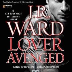 By J.R. Ward: Lover Avenged (Black Dagger Brotherhood, Book 7) [Audiobook]
