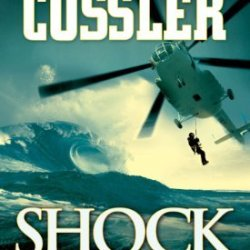 By Clive Cussler Shock Wave (Dirk Pitt Adventure) (Reprint)