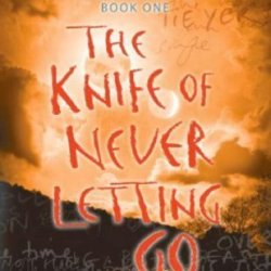 The Knife Of Never Letting Go (Chaos Walking, 1) By Ness, Patrick (2009) Paperback