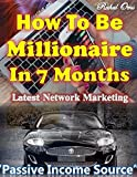 How To Be Millionaire In 7 Months Digitla Network Marketing eBook for Smart Passive Income Source: Latest Business Idea How To Make Money Online