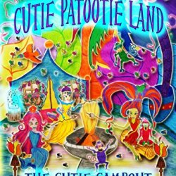 Adventures In Cutie Patootie Land And The Cutie Campout: The Cutie Campout: Volume 4