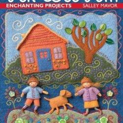 Felt Wee Folk: Enchanting Projects