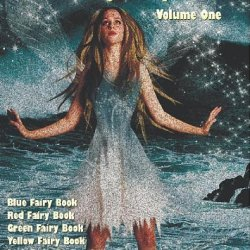 Andrew Lang'S Fairy Books, Volume 1 (Illustrated And Unabridged): Blue Fairy Book, Red Fairy Book, Green Fairy Book, Yellow Fairy Book, Pink Fairy Boo