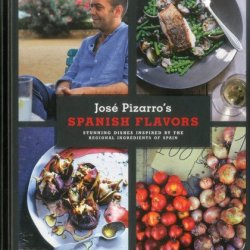 Spanish Flavors: Stunning Dishes Inspired By The Regional Ingredients Of Spain