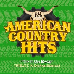 Tip It On Back (Tribute To Dierks Bentley)
