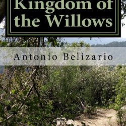 Kingdom Of The Willows: Blessings Of The Mother (Volume 1)