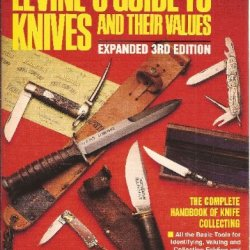 Levine'S Guide To Knives And Their Values, 3Rd Edition