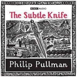 The Subtle Knife  (His Dark Materials Series)(Audio Theater Dramatization)