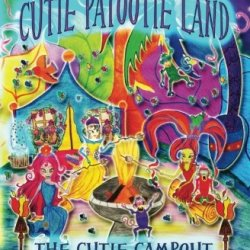 Adventures In Cutie Patootie Land And The Cutie Campout (Volume 4)
