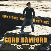 Gord Bamford-Honkytonks And Heartaches-CD-FLAC-2007-PERFECT