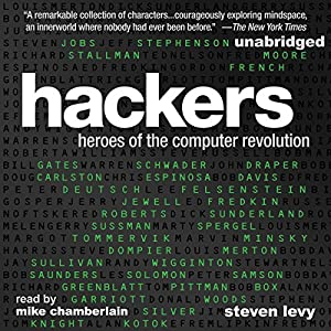 Hackers: Heroes of the Computer Revolution: 25th Anniversary Edition - Audible