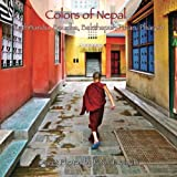 Colors of Nepal: Kathmandu, Boudha, Bakthapur, Patan, Pharpin