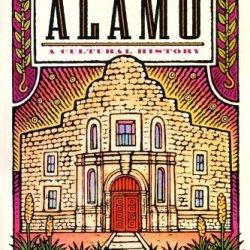 The Alamo: A Cultural History