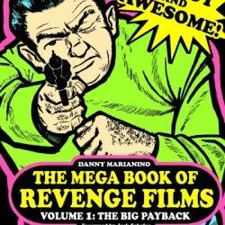 The Mega Book Of Revenge Films Volume 1: The Big Payback