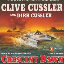 Crescent Dawn (Dirk Pitt Adventure) [Abridged, Audiobook] [Audio Cd]