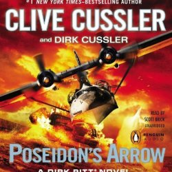 Poseidon'S Arrow (Dirk Pitt Adventure) Unabridged By Cussler, Clive, Cussler, Dirk (2012) Audio Cd