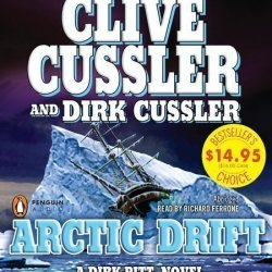 Arctic Drift (Dirk Pitt Novels) By Cussler, Clive, Cussler, Dirk Abridged Edition (2012)
