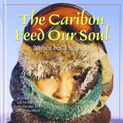 The Caribou Feed Our Soul (Land Is Our Storyboo)