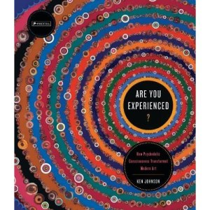 Are You Experienced? How Psychedelic Consciousness Transformed Modern Art (Prestel, 2011)