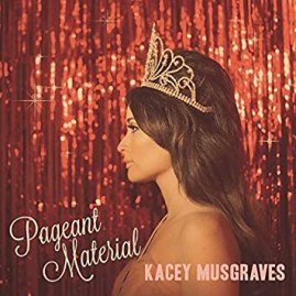 """Kacey Musgraves """"Pageant Material"""""""