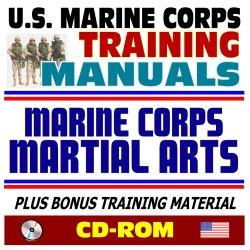 21St Century U.S. Marine Corps (Usmc Marines) Training Manuals: Marine Corps Martial Arts And Close Combat, Knife Fighting, Strikes And Punches, Throws, Chokes, Pugil Stick Training (Cd-Rom)