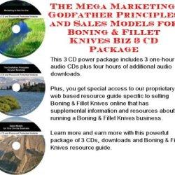 The Mega Marketing, Godfather Principles And Sales Models For Boning & Fillet Knives Biz 3 Cd Package