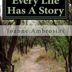 Every Life Has A Story: A Memoir