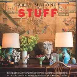 Stuff: The M(Group) Interactive Guide To Collecting, Decorating With, And Learning About, Wonderful And Unusual Things