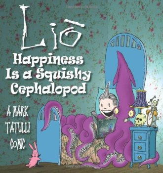 Lio: Happiness Is a Squishy Cephalopod by Mark Tatulli