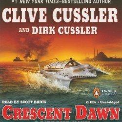 Crescent Dawn (Dirk Pitt Adventure) By Clive Cussler, Dirk Cussler(A)/Scott Brick(N) [Audiobook]