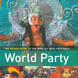 World Party: The Rough Guide To The World'S Best Festivals