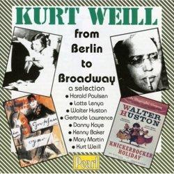 Kurt Weill: From Berlin To Broadway - A Selection