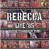 REBECCA LIVE85Maybe