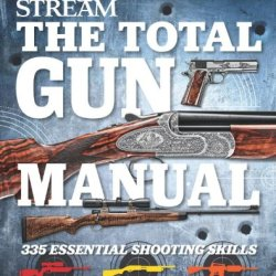 The Total Gun Manual (Field & Stream): 335 Essential Shooting Skills