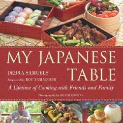 My Japanese Table: A Lifetime Of Cooking With Friends And Family