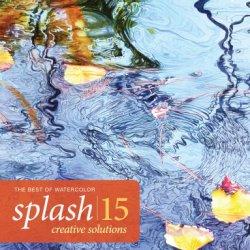 Splash 15 - Creative Solutions: The Best Of Watercolor