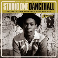 VA-Soul Jazz Records Presents STUDIO ONE DANCEHALL - Sir Coxson-WEB-2014-JUST