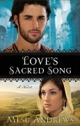 Love's Sacred Song ( Book #2): A Novel [Kindle Edition] Mesu Andrews (Author)