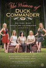 The Women of Duck Commander: Surprising Insights from the Women Behind the Beards About What Makes This Family Work [Kindle Edition] Kay Robertson (Author), Korie Robertson (Author), Missy Robertson (Author), Jessica Robertson (Author), Lisa Robertson (Author), Beth Clark (Contributor)