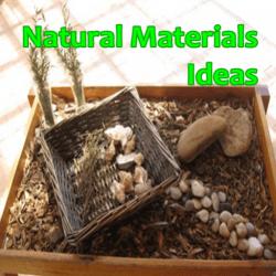 Natural Materials Ideas