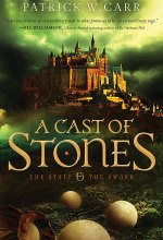 Cast of Stones, A (The Staff and the Sword Book #1) [Kindle Edition] Patrick W. Carr (Author)