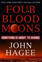 Four Blood Moons: Something Is About to Change [Kindle Edition] Hagee John (Author)