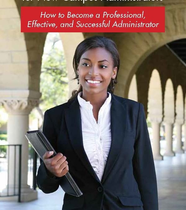 Survival Guide for New Campus Administrators: How to Become a Professional – Effective – and Successful Administrator
