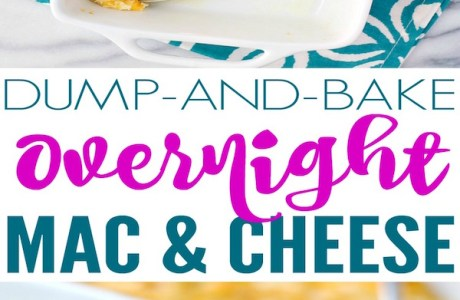 Dump and Bake Overnight Mac and Cheese