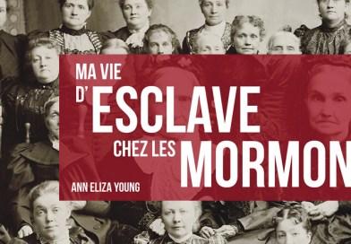 Ma vie d'esclave chez les mormons