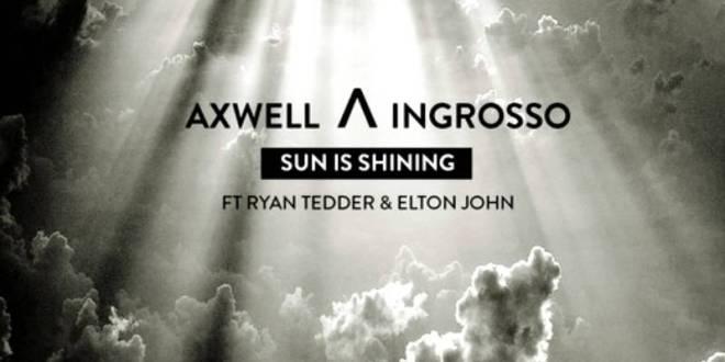 Axwell  Ingrosso - Sun Is Shining