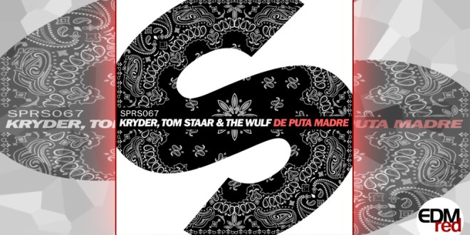 Kryder, Tom Staar & The Wulf - De Puta Madre