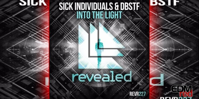 SICK INDIVIDUALS & DBSTF - Into The Light EDMred
