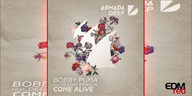 Bobby Puma Feat. Desiree Dawson - Come Alive